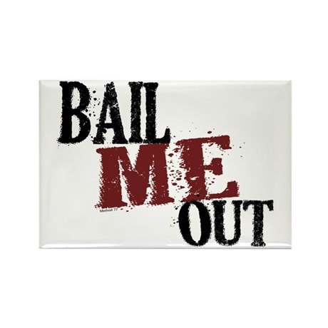 Bail Me Out Rectangle Magnet