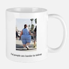 Fat people are harder to kidn Mug