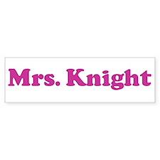 Mrs. Knight Bumper Bumper Sticker