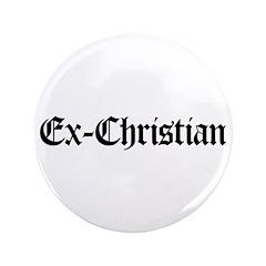 "Ex-Christian 3.5"" Button"