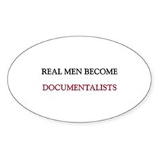 Real Men Become Documentalists Oval Decal