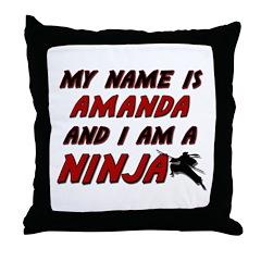 my name is amanda and i am a ninja Throw Pillow