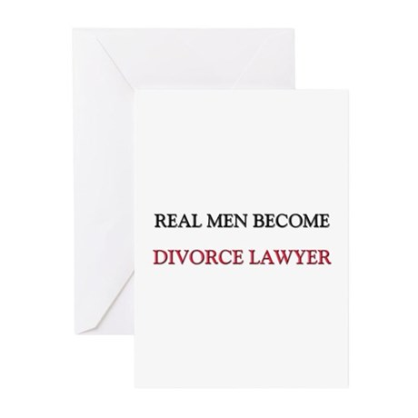 Real Men Become Divorce Lawyer Greeting Cards (Pk