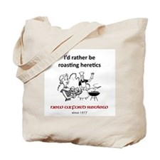 Roasting Heretics 2 Tote Bag