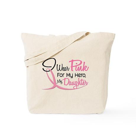 Pink For My Hero 3 DAUGHTER Tote Bag