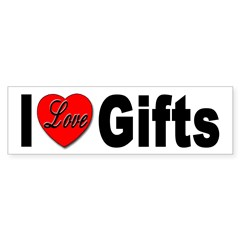 I Love Gifts Bumper Sticker