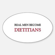 Real Men Become Dietitians Oval Decal