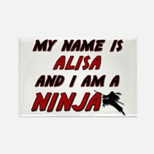 my name is alisa and i am a ninja Rectangle Magnet