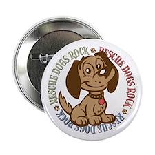 "Rescue Dogs Rock 2 2.25"" Button"