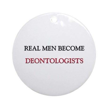 Real Men Become Deontologists Ornament (Round)