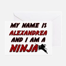 my name is alexandrea and i am a ninja Greeting Ca