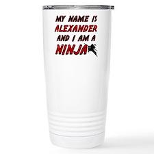 my name is alexander and i am a ninja Travel Mug