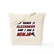 my name is alexander and i am a ninja Tote Bag