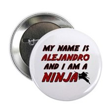 """my name is alejandro and i am a ninja 2.25"""" Button"""