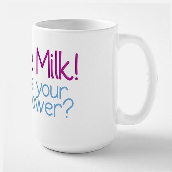 I Make Milk (Breastfeeding) Large Mug