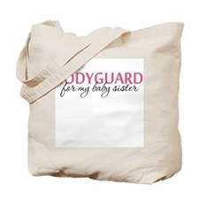 Bodyguard for my Baby Sister Tote Bag