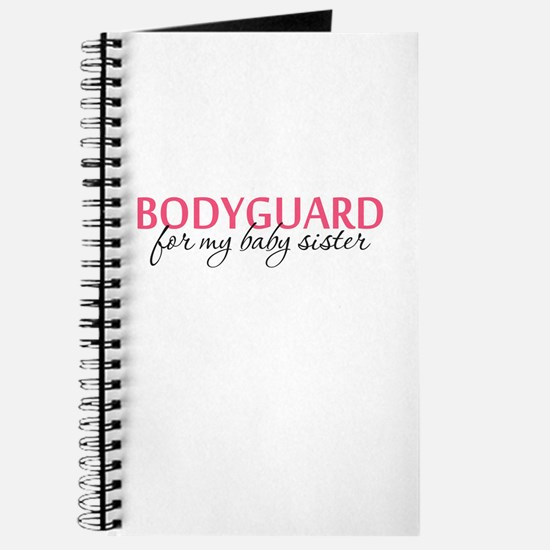 Bodyguard for my Baby Sister Journal