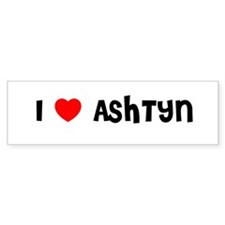 I LOVE ASHTYN Bumper Bumper Sticker