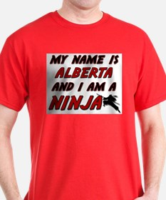 my name is alberta and i am a ninja T-Shirt