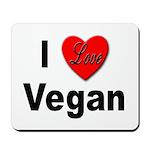 I Love Vegan Mousepad
