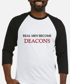 Real Men Become Deacons Baseball Jersey