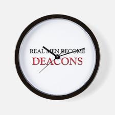 Real Men Become Deacons Wall Clock
