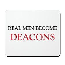 Real Men Become Deacons Mousepad