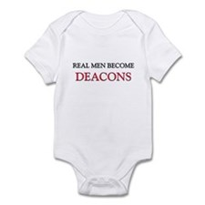Real Men Become Deacons Infant Bodysuit