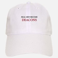 Real Men Become Deacons Cap