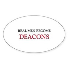 Real Men Become Deacons Oval Decal