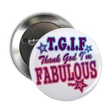 "T.G.I.F 2.25"" Button"