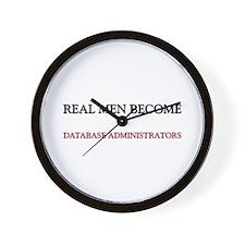 Real Men Become Database Administrators Wall Clock