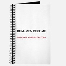 Real Men Become Database Administrators Journal