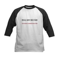 Real Men Become Database Administrators Tee