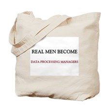Real Men Become Data Processing Managers Tote Bag