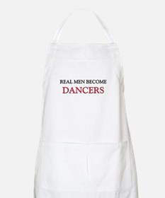Real Men Become Dancers BBQ Apron