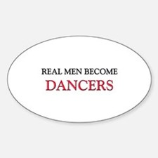 Real Men Become Dancers Oval Decal
