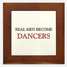 Real Men Become Dancers Framed Tile