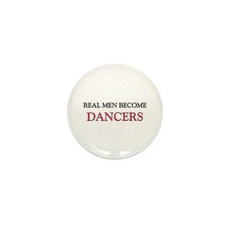 Real Men Become Dancers Mini Button