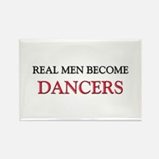 Real Men Become Dancers Rectangle Magnet