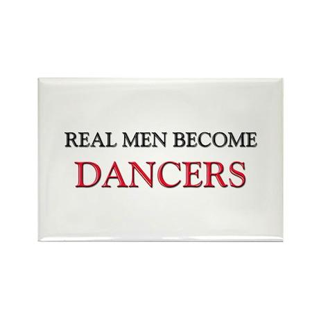 Real Men Become Dancers Rectangle Magnet (10 pack)