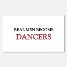 Real Men Become Dancers Rectangle Decal