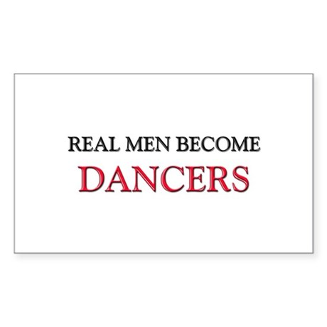 Real Men Become Dancers Rectangle Sticker