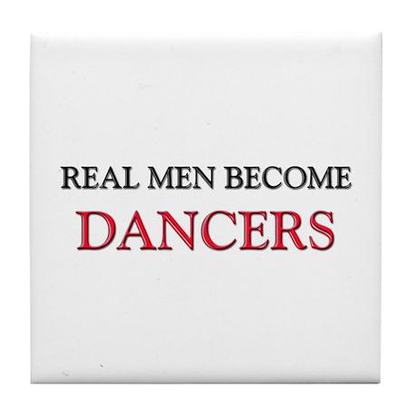 Real Men Become Dancers Tile Coaster