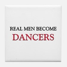 Real Men Become Dancers Tile Coaster