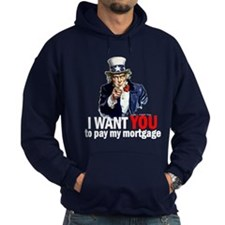 I WANT YOU to pay my mortgage Hoodie