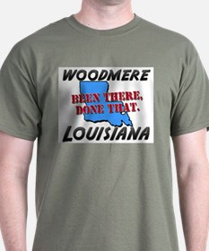 woodmere louisiana - been there, done that T-Shirt