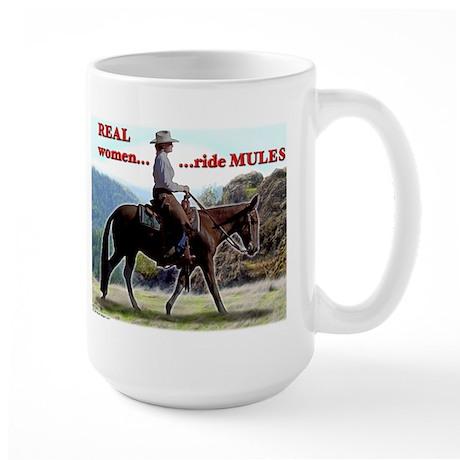 Real Women Ride Mules Large Mug