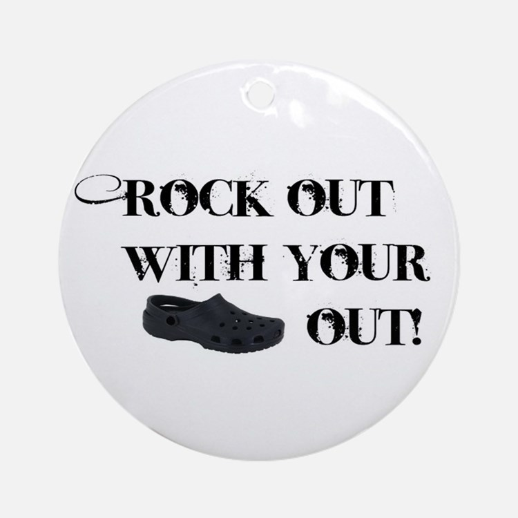 Rock out with your.... Ornament (Round)