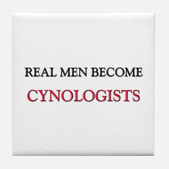 Real Men Become Cynologists Tile Coaster